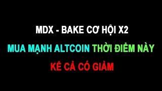 #195: MDX BAKE cơ hội x2   Minh Thắng Tradecoin