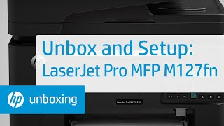 Unboxing and Setup of the LaserJet Pro MFP M127fn | HP LaserJet | HP