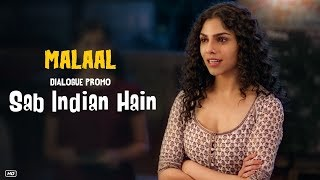 Malaal : Sab Indian Hain (Dialogue Promo 5)   Sharmin Segal   Meezaan   5th July 2019