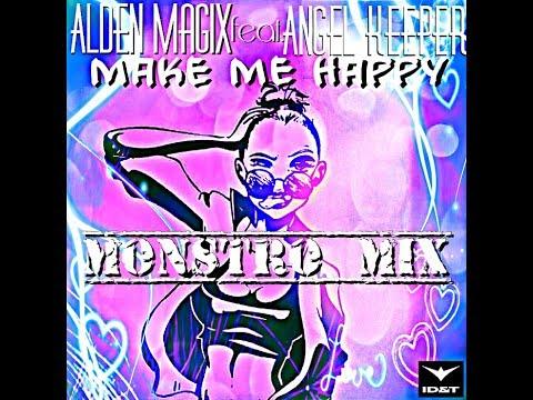Alden MagiX feat. Angel Keeper - Make Me Happy (Monstro MiX)