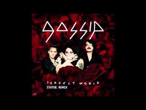 Gossip - Perfect World (Statue remix)