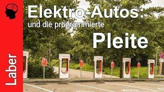 Elektroautos und die programmierte Pleite