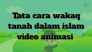 Cara Wakaf Tanah Dalam Islam - Video Animasi