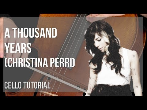 How to play A Thousand Years  Christina Perri on Cello Tutorial