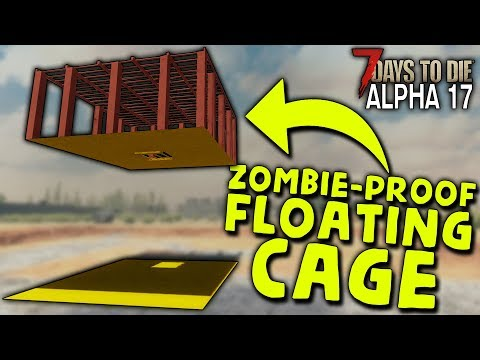 ZOMBIE-PROOF FLOATING CAGE BASE In ALPHA 17 | 7 Days To Die (2019 Alpha 17.1 B9)