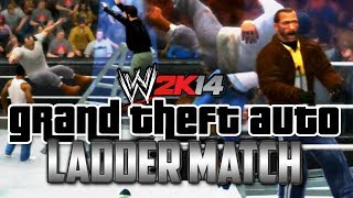 WWE 2K14: GTA LADDER MATCH!!