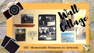 Quick Way To Do A Wall Collage: Travel Photos To Artwork