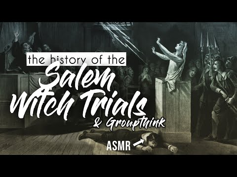 History of the Salem Witch Trials and Groupthink | ASMR Soft-spoken