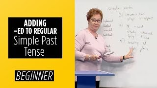Beginner Level – Simple Past Tense Adding –ed to Regular Verbs | English For You