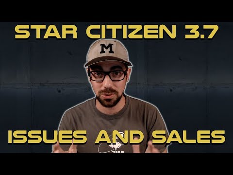 Star Citizen: Week in Review - Issues and Ship Sales