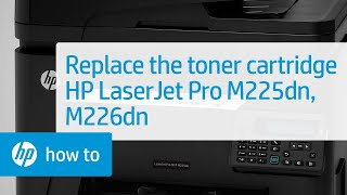 Replacing the Toner Cartridge - HP LaserJet Pro MFP M225dn and M226dn | HP LaserJet | HP
