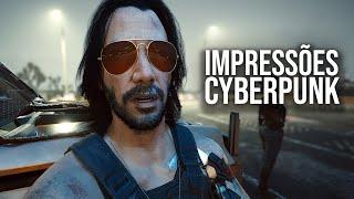 CYBERPUNK 2077 - Como Está a Vida em Night City!? | Impressões de Gameplay