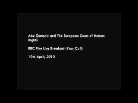 Abu Qatada and The European Court of Human Rights (Your Call)