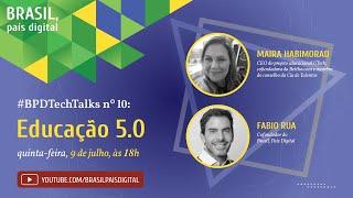 Live #BPDTechTalks: Educação 5.0, com Maira Habimorad