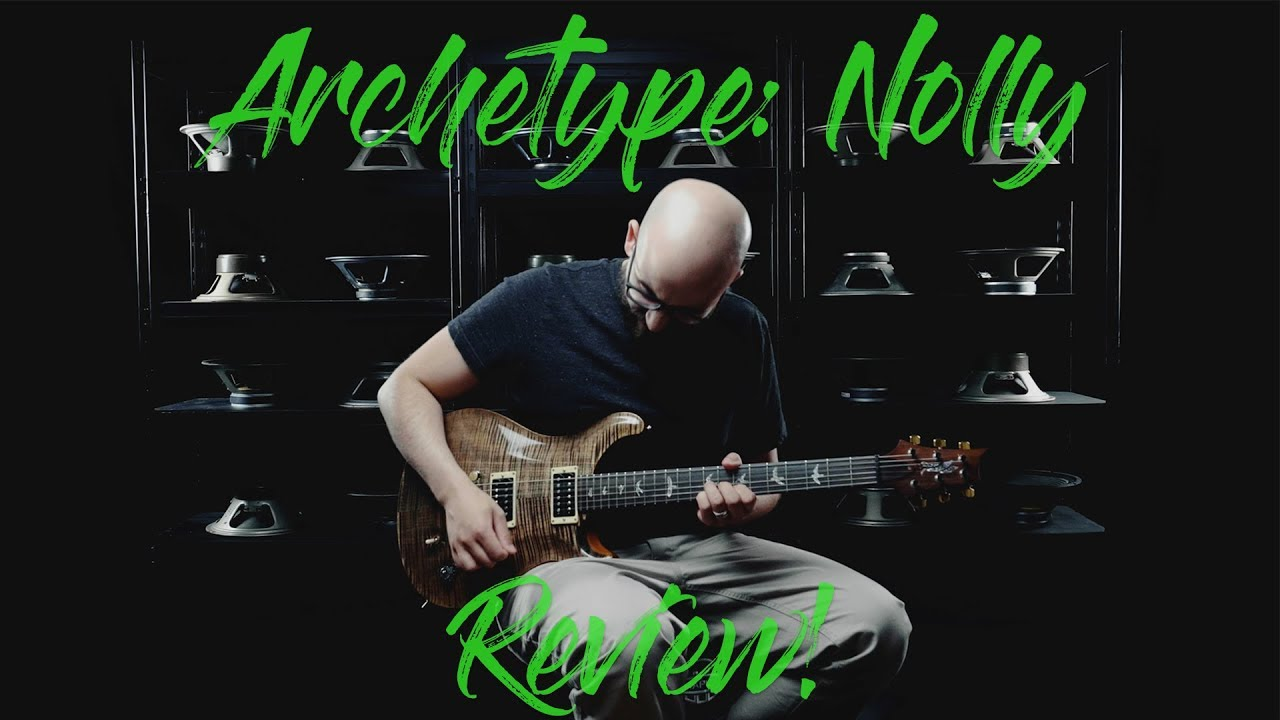 Neural DSP Archetype: Nolly Review!