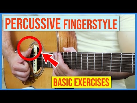 Percussive Fingerstyle Guitar - Basic Exercises For Beginners