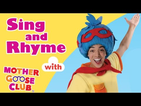 Sing and Rhyme – Preschool Songs With Mother Goose Club