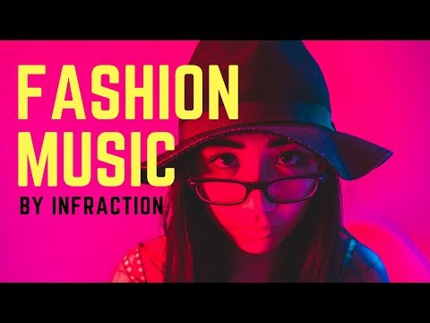 Infraction - Fashion Music /Background Music (Royalty Free Music) (No Copyright music)