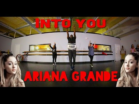 """INTO YOU"" - ARIANA GRANDE DANCE 