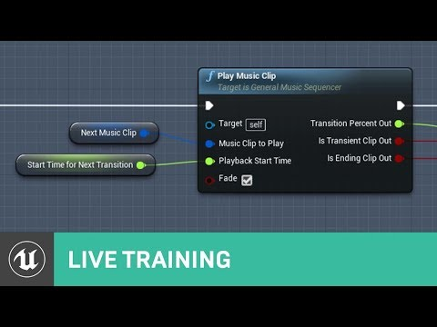 Building a Music System in Blueprints | Live Training | Unreal Engine Livestream