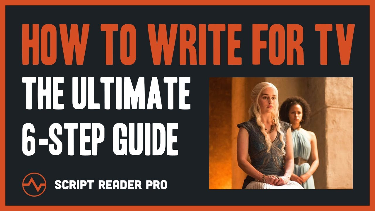 How To Write For TV: The Ultimate Step-by-Step Guide