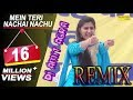 Mein Teri Nachai Nachu Su | Remix | Sapna | 2018 | Mix By (Dj Amit) | Flp Link In Description