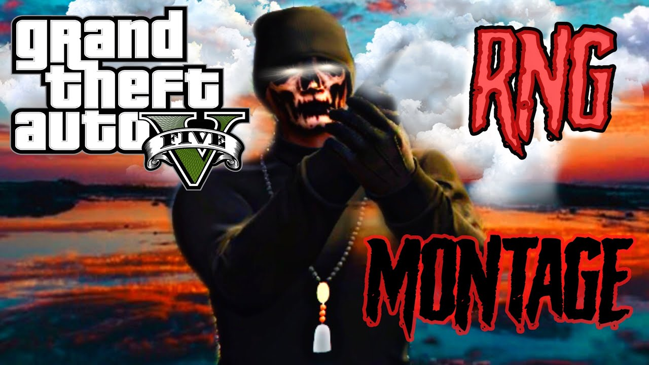 Download GTA 5 RNG MONTAGE   I miss RNG GAMEPLAY. Everybody HNG NOW✌🏿😒😫 (CHECK DESCRIPTION)