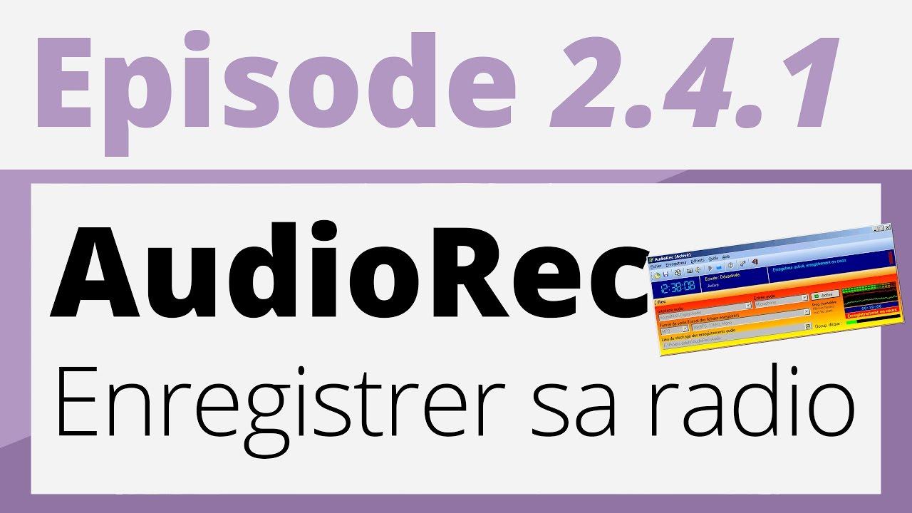Creer Sa Radio Tutoriel Audiorec Enregistrer Sa Radio Pige Dat Youtube