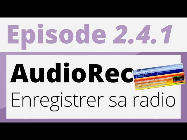 Créer sa radio - Tutoriel - AudioRec : Enregistrer sa radio (Pige/DAT)