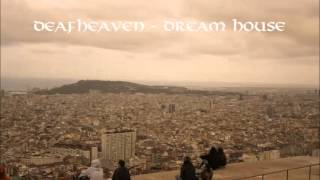 Deafheaven - Dream House