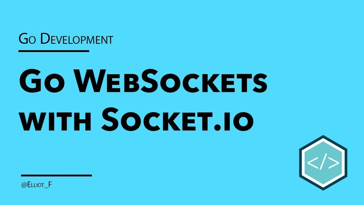 Working with Websockets and Socket IO in Go - Tutorial