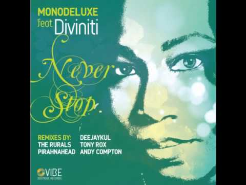 Monodeluxe feat Diviniti - Never Stop (Andy Compton Peng Mix)