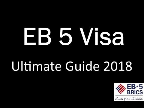 EB 5 Visa - Investor Visa USA - Ultimate Guide 2018