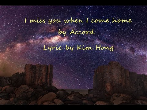 i-miss-you-when-i-come-home(នឹកអូន)---by-accord-lyric