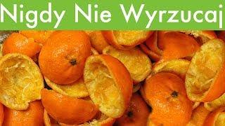 Już nigdy NIE Wyrzucisz Skórki Pomarańczy Jak Się Tego Dowiesz Co można zrobić z Pomarańczy