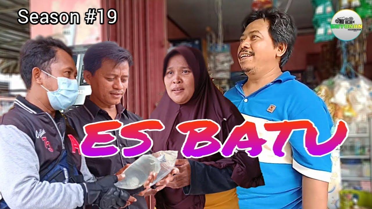 """ES BATU "" Season 19 GUYONAN PEGANDIKAN Film Pendek Jawa Serang"