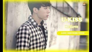 LINE DISTRIBUTION* U-KISS - BELIEVE Album: The Special To Kiss Me (...
