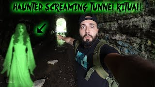 THE HAUNTED SCREAMING TUNNEL RITUAL - we summoned the GHOST!