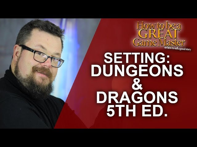 GREATGM: How to work with the DnD setting - Dungeons and Dragons