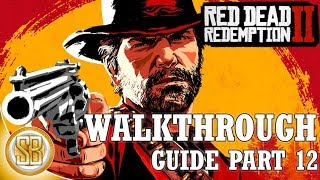 Red Dead Redemption 2 - Walkthrough Guide 100% #12 (RDR2 - Campaign Walkthrough to Platinum)