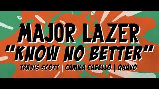 Major Lazer Know No Better Lyric Video ft Travis