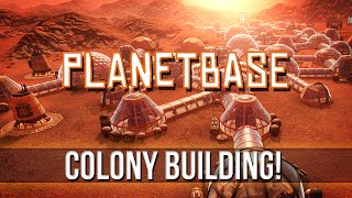 PLANETBASE - Space Colony Building! [Pt.1]