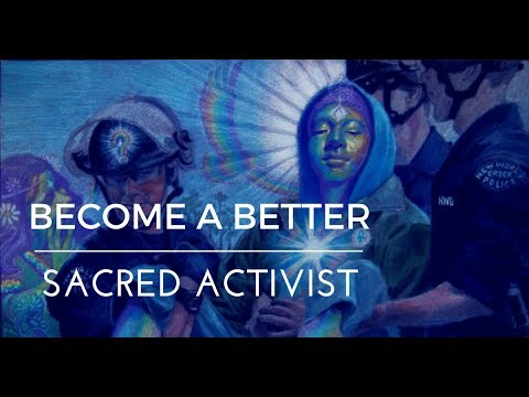 How To Be A Better Sacred Activist