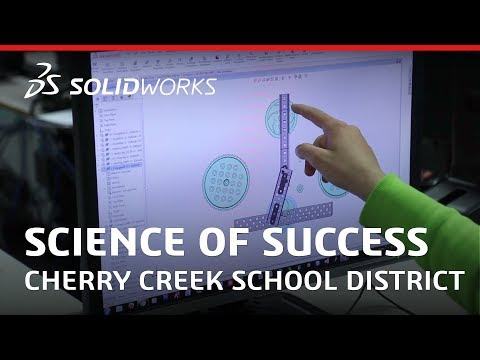Science of Success: Cherry Creek School District - SOLIDWORKS