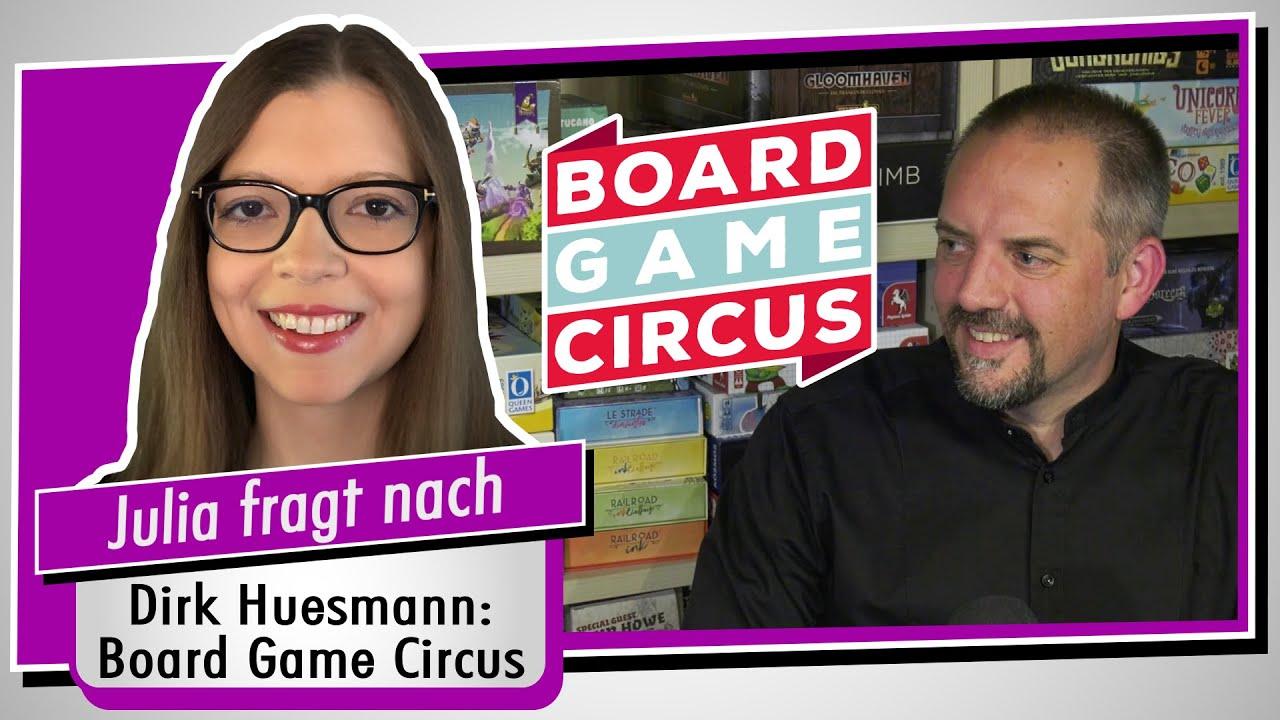 Im Interview: Boardgame Circus - Redakteur Dirk Huesmann - Spiel doch mal!