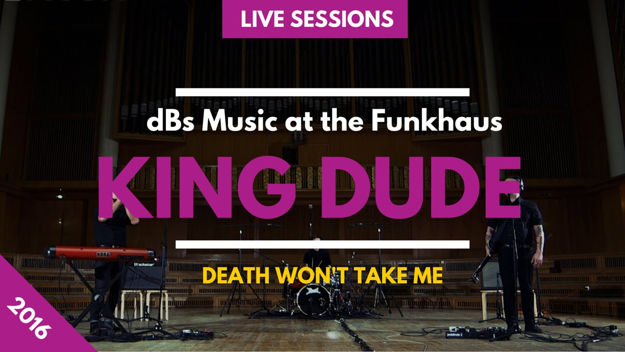 king-dude-death-wont-take-me-dbs-music-at-the-funkhaus-dbs-music-berlin