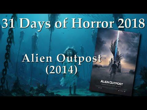 Alien Outpost (2014) - 31 Days Of Horror 2018 - Movie 27