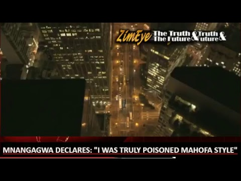 """MNANGAGWA DECLARES: """"I WAS TRULY POISONED MAHOFA STYLE, YOU SHALL DISCOVER #'THE TRUTH' AT THE END"""