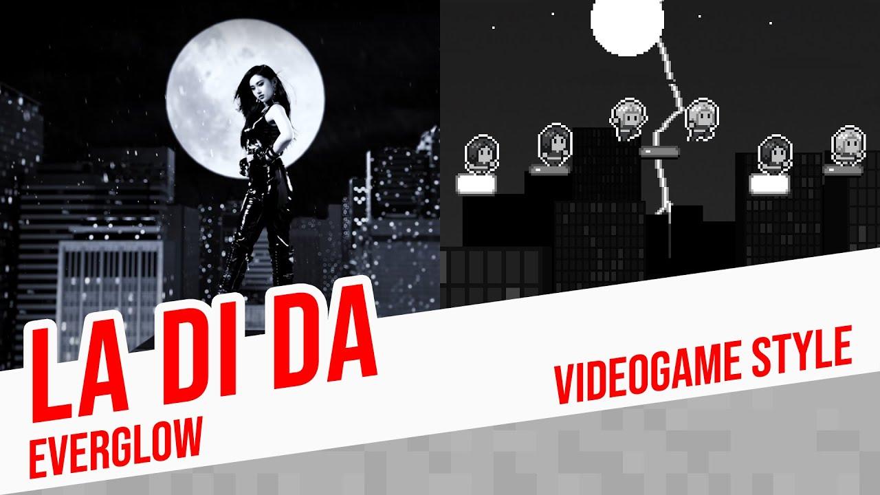 LA DI DA, EVERGLOW - Videogame Style