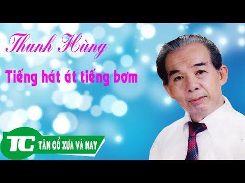 Cố nghệ sĩ Ưu Tú Thanh Hùng - Tiếng hát át tiếng bơm